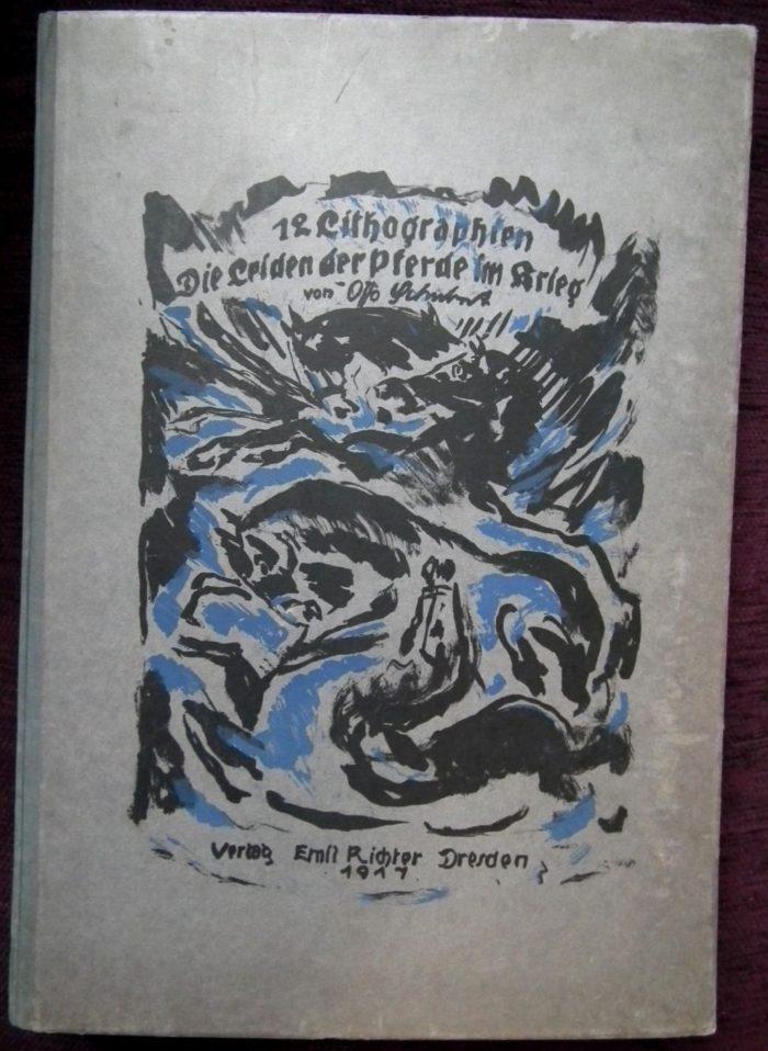 Schubert Otto: 12 Litographien – Die Leiden der Pferde im Krieg. Richter Dresden 1917