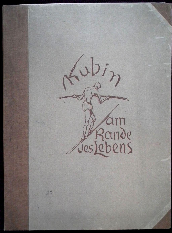 Kubin Alfred: Am Rande des Lebens. Piper München 1921.