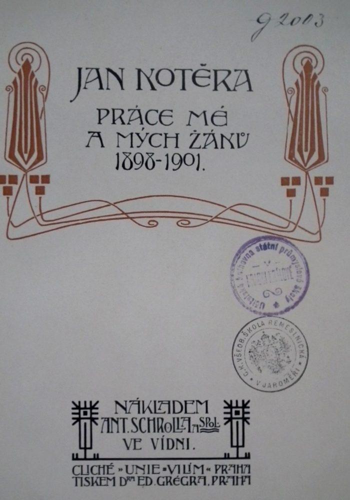 Jan Kotěra: Práce mé a mých žáků 1898 – 1901.Tisk dr. Ed. Grégr, Praha. Nákl. Schroll, Wien.